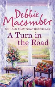 turn in the road by debbie macomber it s time to read