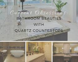 current obsessions bathroom beauties with quartz countertops