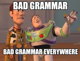 Grammar Meme Generator - meme creator bad grammar bad grammar everywhere meme generator at