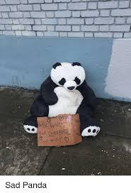 Sad Panda Meme - work god bless sad panda funny and sad meme on me me