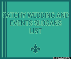 wedding slogans 30 catchy wedding and events slogans list taglines phrases