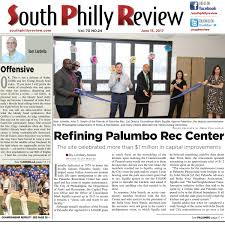 south philly review 6 15 2017 by south philly review issuu
