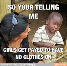 Strippers Meme - strippers meme by eflat memedroid