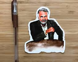 Interesting Man Meme - most interesting man etsy