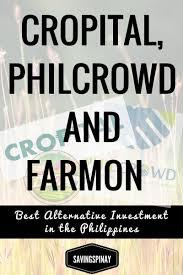 cropital philcrowd and farmon best alternative investment