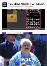 Wat Twitch Plays Pokemon Know Your Meme - wat twitch plays pokemon know your meme