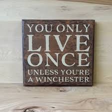 Home Decor Signs Sayings Supernatural Wood Sign You Only Live Once Wood Sign Sayings