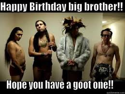 Funny Birthday Memes For Brother - 20 best brother birthday memes word porn quotes love quotes