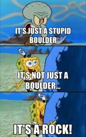 spongebob squarepants meme not just a boulder on bingememe