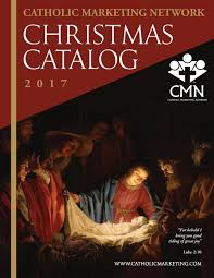 catholic catalog catholic marketing network 2017 christmas catalog christmas