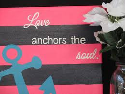 Hand Painted Love Anchors The - love anchors the soul hand painted canvas art anchors