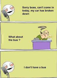 Broken Car Meme - sorry boss can t come in to work today my car broke down