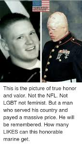 Lgbt Memes - this is the picture of true honor and valor not the nfl not lgbt