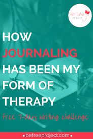 how journaling has been my form of therapy free 7 day writing