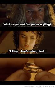 One Ring To Rule Them All Meme - lotr funny lord rings scene movie gandalf frodo made in china