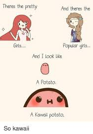 Meme Kawaii - 25 best memes about kawaii potato kawaii potato memes