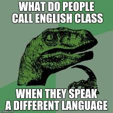 Memes About English Class - like do french people call english class french class imgflip