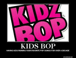 Kidz Bop Meme - kidz bop motivational poster by thearist2013 on deviantart