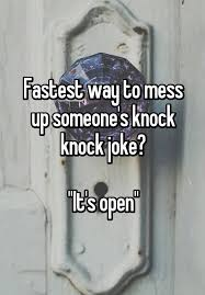 It S Messed Up Funny - fastest way to mess up someone s knock knock joke it s open