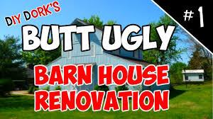 Barn House Ugly Barn House Renovation 1 Youtube