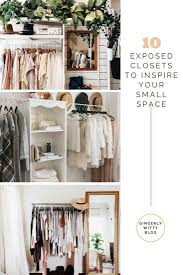 home decor 10 exposed closets to inspire your small space