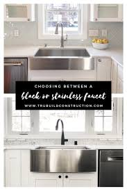 pictures of white kitchen cabinets with black stainless appliances how to decide between black or stainless for your faucet