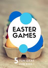 some great ideas for easter games for kids my kids guide