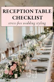 wedding reception tables use this wedding reception table checklist for stress free styling