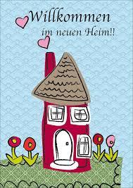 sprüche zum einzug ins neue heim glückwunschkarte mit haus zum umzug oder einzug in s neue heim