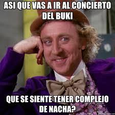Memes Del Buki - asi que vas a ir al concierto del buki que se siente tener