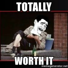 Worth It Meme - totally worth it worth it homeless guy yao ming lagh meme generator
