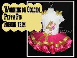 peppa pig ribbon working on a golden peppa pig ribbon trim tutu may 27 2016