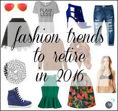 fashion trends to retire in 2016 wardrobe oxygen