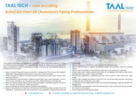 piping design engineer job description opportunity of autodesk plant 3d piping engineer for taal tech india