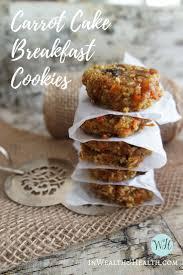 carrot cake breakfast cookie recipe in wealth u0026 health