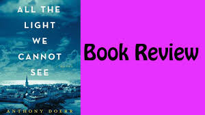 all the light we cannot see review book review all the light we cannot see by anthony doerr youtube