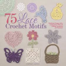 lace accessories 75 lace crochet motifs caitlin sainio macmillan