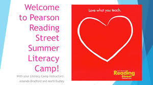 welcome to pearson reading street summer literacy camp with your