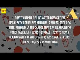 Ceiling Water Damage Repair by How Much Does It Cost To Repair A Water Damaged Ceiling Youtube