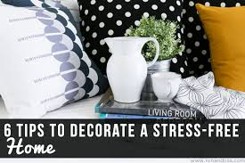 tips to decorate home tips to decorate a stress free home