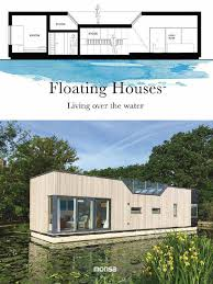 floating houses floating houses living over the water isbn 9788416500734