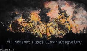 all those things disgustful dirty racal burning luminou