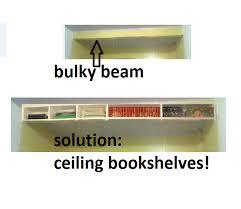 Ceiling Bookshelves by My Favourite Solution For Bulky Beam Problem Ceiling Bookshelves
