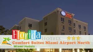 Comfort Suites Miami Springs Comfort Suites Miami Airport North Miami Hotels Florida Youtube