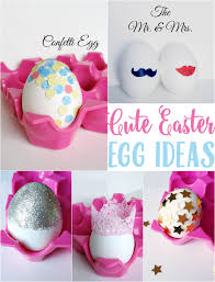creative easter egg decorating ideas sunny sweet days