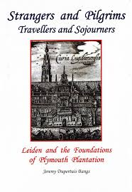 plymouth plantation book strangers and pilgrims travellers and sojourners leiden and the