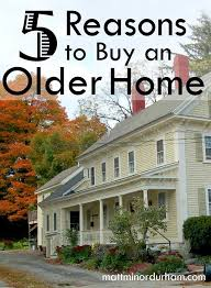 buying older homes reasons to love old homes mattminordurham com buying a house