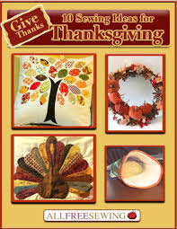 give thanks 10 sewing ideas for thanksgiving free ebook