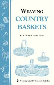 country baskets weaving country baskets maryanne gillooly 0037038005882