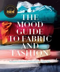 the mood guide to fabric and fashion the essential guide from the